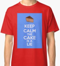 Keep Calm The Cake Is A Lie Classic T-Shirt