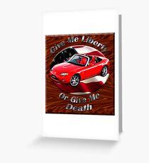 Mazda MX-5 Miata Give Me Liberty Greeting Card