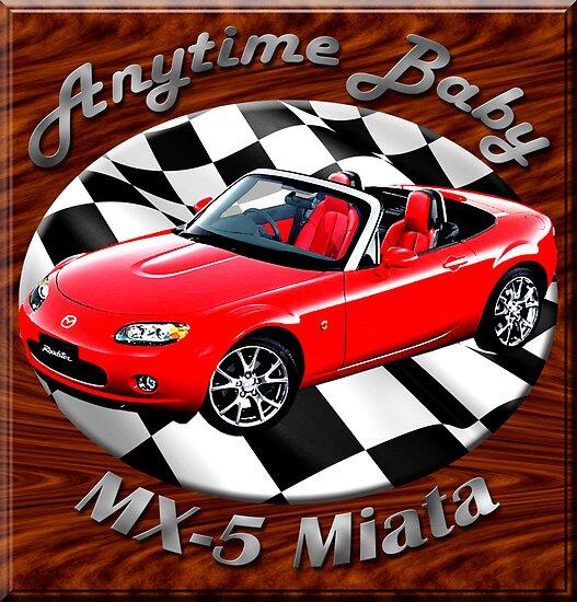 Mazda MX-5 Miata Anytime Baby by hotcarshirts