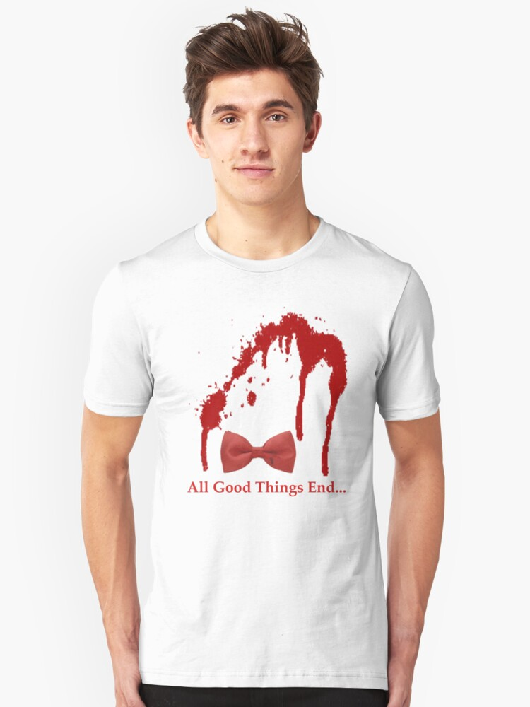 All Good Things End Unisex T-Shirt Front