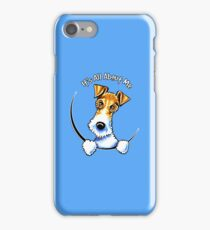 Wire Fox Terrier : Its All About Me iPhone Case/Skin