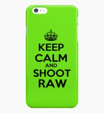 Keep calm and shoot raw iPhone 6s Plus Case