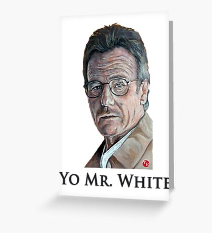 Yo Mr. White Greeting Card