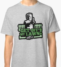 Get off my lawn! Classic T-Shirt