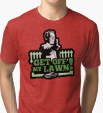 Get off my lawn! Tri-blend T-Shirt