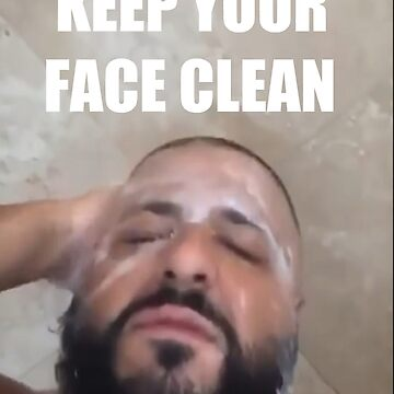 DJ Khaled Keep Your Face Clean by taylorfam3