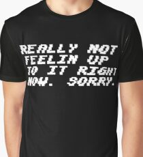 Not Feelin Up To It Graphic T-Shirt