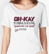 Oh-Kay Plumbing Women's Relaxed Fit T-Shirt