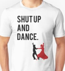 Shut Up and Dance (With Me) Walk the Moon song inspired design. (shutup and dance/shut-up and dance) T-Shirt
