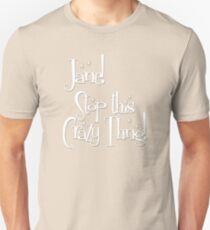 Jane! Stop this Crazy Thing! T-Shirt