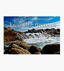 Enjoy the moment Photographic Print