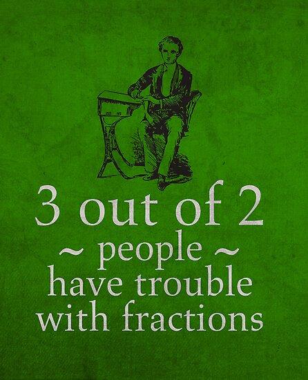 Fractions Math Humor Pun Nerd Poster by scienceispun
