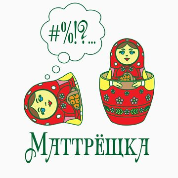 Matryoshka doll / Маттрешка  by russiantees