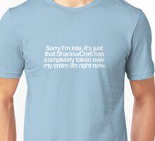 Sorry I'm late... Unisex T-Shirt