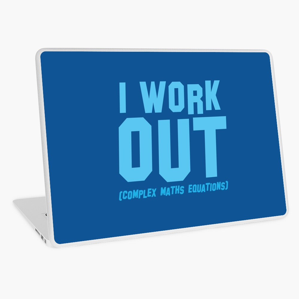 I WORK OUT (complex maths equations) Laptop Skin