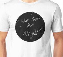 We Gon Be Alright Unisex T-Shirt