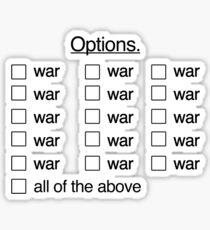 Peace Was Never An Option. Sticker