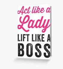 Act Like A Lady Lift Like A Boss (Black) Greeting Card