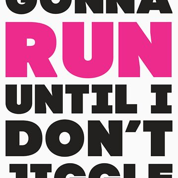 Gonna Run Until I Dont Jiggle (Pink, Black) by Fitspire