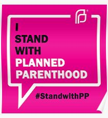 I Stand With Planned Parenthood Poster