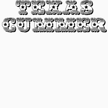 Big Texas Cummer tshirt by NorwaySpruce