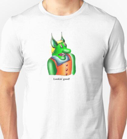 Lookin' good! T-Shirt