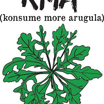 kma/(konsume more arugula)  by JoyVick