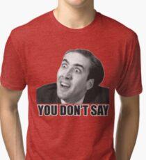 Nicolas Cage Meme Tri-blend T-Shirt