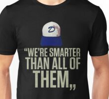"""We're smarter than all of them"" Unisex T-Shirt"