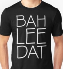 Bah Lee Dat White Ink | FreshThreadShop.com T-Shirt