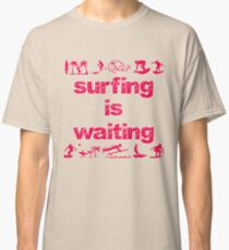 Surfing Is Waiting (pink) Classic T-Shirt