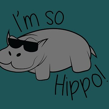 I'm So Hippo by hnnolch