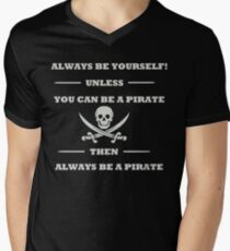 Always Be Yourself Unless You Can Be A Pirate  Men's V-Neck T-Shirt
