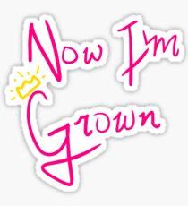 Grown Sticker
