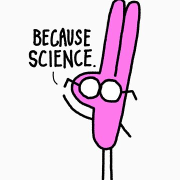 Because Science. by steveboyd