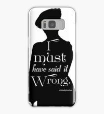 I Must Have Said It Wrong Samsung Galaxy Case/Skin