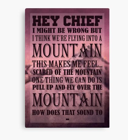 Hey Chief - Cabin Pressure Canvas Print