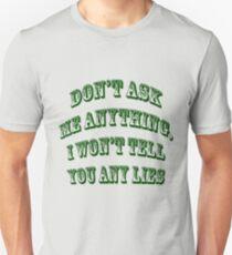 Dont lie T-Shirt