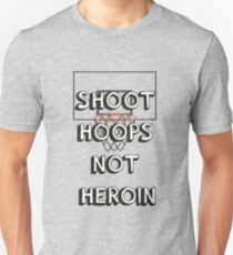 Shoot hoops, not heroin T-Shirt