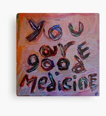 you are good medicine Metal Print