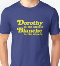 Dorothy In The Streets, Blanche in the Sheets T-Shirt