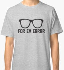 For Ev Errrr - Sandlot Fans! Classic T-Shirt