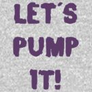 Pump it! by daveb72