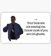 Tracy Jordan Your Boos Are Not Scaring Me Sticker