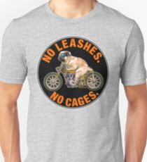 NO LEASHES, NO CAGES Unisex T-Shirt