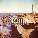 Gone Fishing Noon Lighthouse by the Sea by Beverly Claire Kaiya
