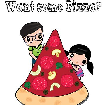 Want Some Pizza T-Shirt Cute Boy and Girl by happiimii