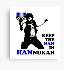 Keep the Han in Hannukah Canvas Print