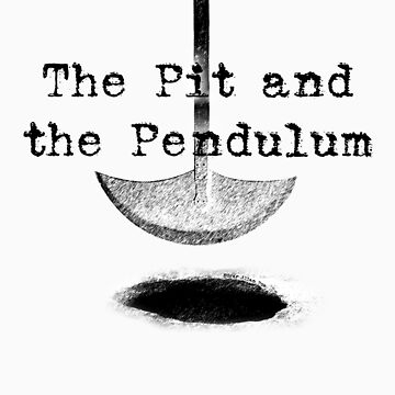 The Pit and the Pendulum by Germangirl