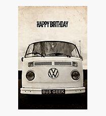 VW Camper Happy Birthday Bus Geek Grunge Photographic Print